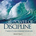 The Power of Discipline Audiobook by Brian Tracy Narrated by Brian Tracy