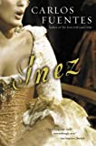 Inez (Harvest Book) (0156013614) by Fuentes, Carlos