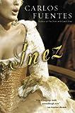 Inez (Harvest Book) (0156013614) by Fuentes, Carlos
