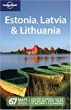 Lonely Planet Estonia, Latvia & Lithuania (Lonely Planet Estonia, Latvia and Lithuania)