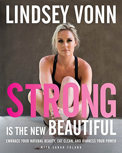strong-is-the-new-beautiful-embrace-your-natural-beauty-eat-clean-and-harness-your-power