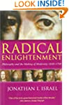 Radical Enlightenment: Philosophy and...