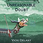 Unreasonable Doubt: A Constable Molly Smith Mystery | Vicki Delany