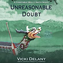 Unreasonable Doubt: A Constable Molly Smith Mystery Audiobook by Vicki Delany Narrated by Carrington MacDuffie