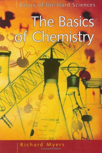 The Basics of Chemistry (Basics of the Hard Sciences)