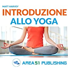 Introduzione allo yoga Audiobook by Matt Harvey Narrated by Maurizio Cardillo