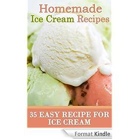 Homemade Ice Cream Recipes - 35 Easy Recipe for Ice Cream (English Edition)