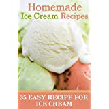 Homemade Ice Cream Recipes - 35 Easy Recipe for Ice Cream ~ Rachael T.