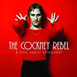 Steve Harley and Cockney Rebel The Cockney Rebel: A Steve Harley Anthology