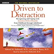 Driven to Distraction: Recognizing and Coping with Attention Deficit Disorder | [Edward M. Hallowell, John J. Ratey]