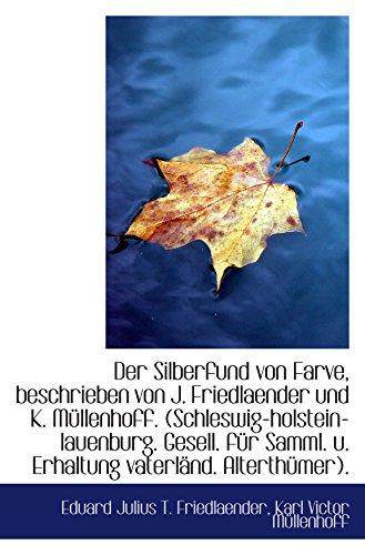 Der Silberfund von Farve, beschrieben von J. Friedlaender und K. Müllenhoff. (Schleswig-holstein-lau