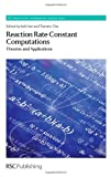 img - for Reaction Rate Constant Computations: Theories and Applications (Rsc Theoretical and Computational Chemistry) book / textbook / text book