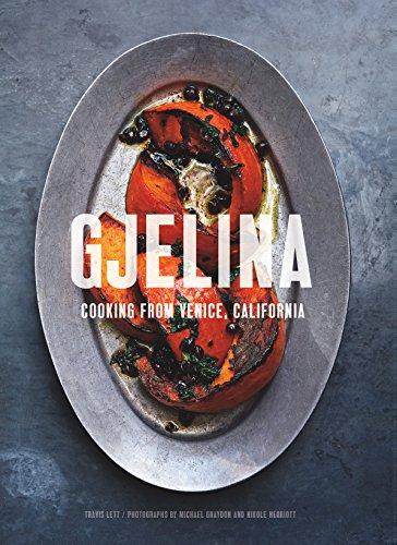 Download Gjelina: Cooking from Venice, California