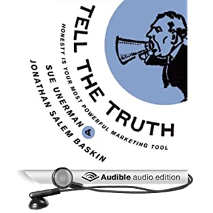 Tell The Truth: Honesty Is Your Most Powerful Marketing Tool (Unabridged)