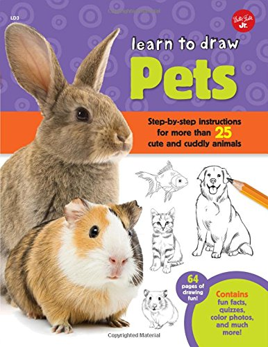 Learn to Draw Pets: Step-by-step instructions for more than 25 cute and cuddly animals - 64 pages of drawing fun! Contains fun facts, quizzes, color photos, and much more