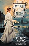 Antidote to Murder: A Novel	 by  Felicity Young in stock, buy online here
