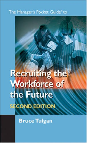 The Manager's Pocket Guide to Recruiting the Workforce of the Future, Second Edition (Manager's Pocket Guide Series)