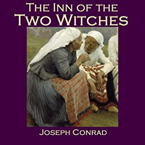 The Inn of the Two Witches: A Find | [Joseph Conrad]
