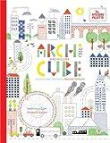 Archicube : Construis avec l'architecte Bernard Tschumi