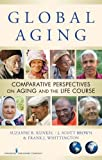 img - for Global Aging: Comparative Perspectives on Aging and the Life Course book / textbook / text book