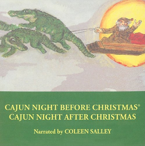 Cajun Night Before Christmas /Cajun Night After Christmas