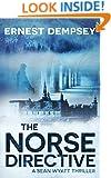The Norse Directive (A Suspense Action Fiction Thriller) (Sean Wyatt Adventure Thriller Series Book 5)