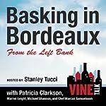 Basking in Bordeaux from the Left Bank: Vine Talk, Episode 110   Vine Talk