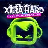 Goodgreef: Xtra Hard - Mixed by Lisa Lashes, Showtek & Kutski