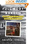 Full Body Burden: Growing Up in the N...