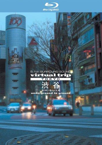 virtual trip TOKYO 渋谷 underground to ground [Blu-ray]