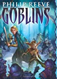 Goblins (0545222206) by Reeve, Philip