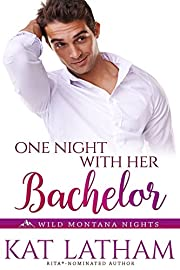 One Night with Her Bachelor (Wild Montana Nights Book 1)