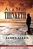 As A Man Thinketh: A Guide to Unlocking the Power of Your Mind