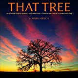 img - for That Tree (That Tree : An iPhone Photo Journal Documenting a Year in the Life of a Lonely Bur Oak) book / textbook / text book