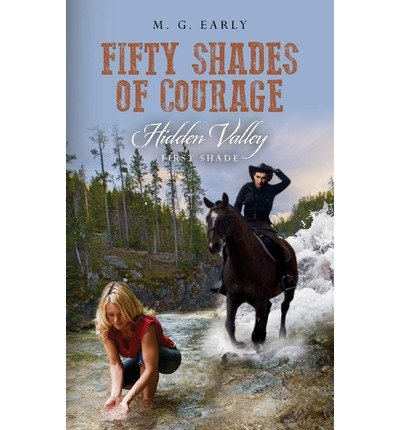 early-m-g-fifty-shades-of-courage-hidden-valley-first-shade-fifty-shades-of-courage-hidden-valley-fi