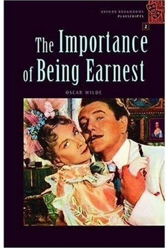 The Importance of Being Earnest (Oxford Bookworms Playscripts, Stage 2)