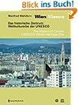 Wien. Das historische Zentrum. Weltku...