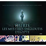 Osiris, les mystères engloutis d'Egypte