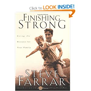 Finishing Strong: Going the Distance for Your Family Steve Farrar