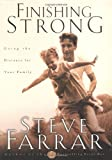 Finishing Strong: Going the Distance for Your Family (1576737268) by Farrar, Steve