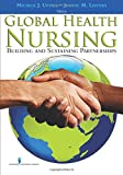 img - for Global Health Nursing: Building and Sustaining Partnerships book / textbook / text book