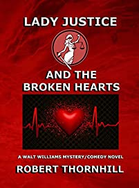 Lady Justice And The Broken Hearts by Robert Thornhill ebook deal