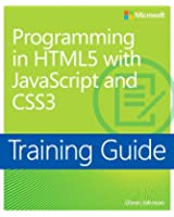 Programming in HTML5 with JavaScript and CSS3: Training Guide