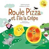 vignette de 'Roule pizza et file la crêpe (Fabienne Morel)'
