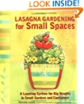 Lasagna Gardening for Small Spaces: A...