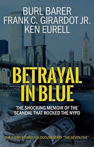 Betrayal In Blue: The Shocking Memoir Of The Scandal That Rocked The NYPD (True Crime In New York City compare prices)