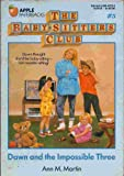 Dawn and the Impossible Three (The Baby-Sitters Club, Book 5) (0590407473) by Ann M. Martin