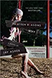 Thirteen Reasons Why (text only) 1st (First) edition by J. Asher