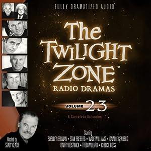 The Twilight Zone Radio Dramas, Volume 23 | [Rod Serling, George Clayton Johnson]