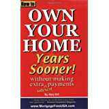 How to Own Your Home Years Sooner - without making extra interest payments ~ Harj Gill